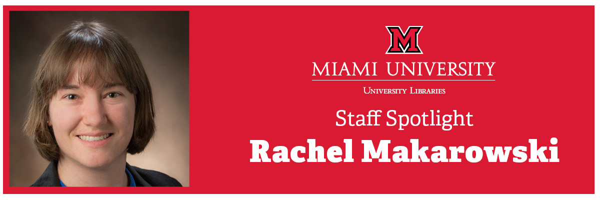 Staff spotlight: Rachel Makarowski, special collections librarian
