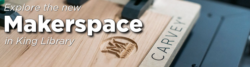 Explore the new Makerspace in King Library