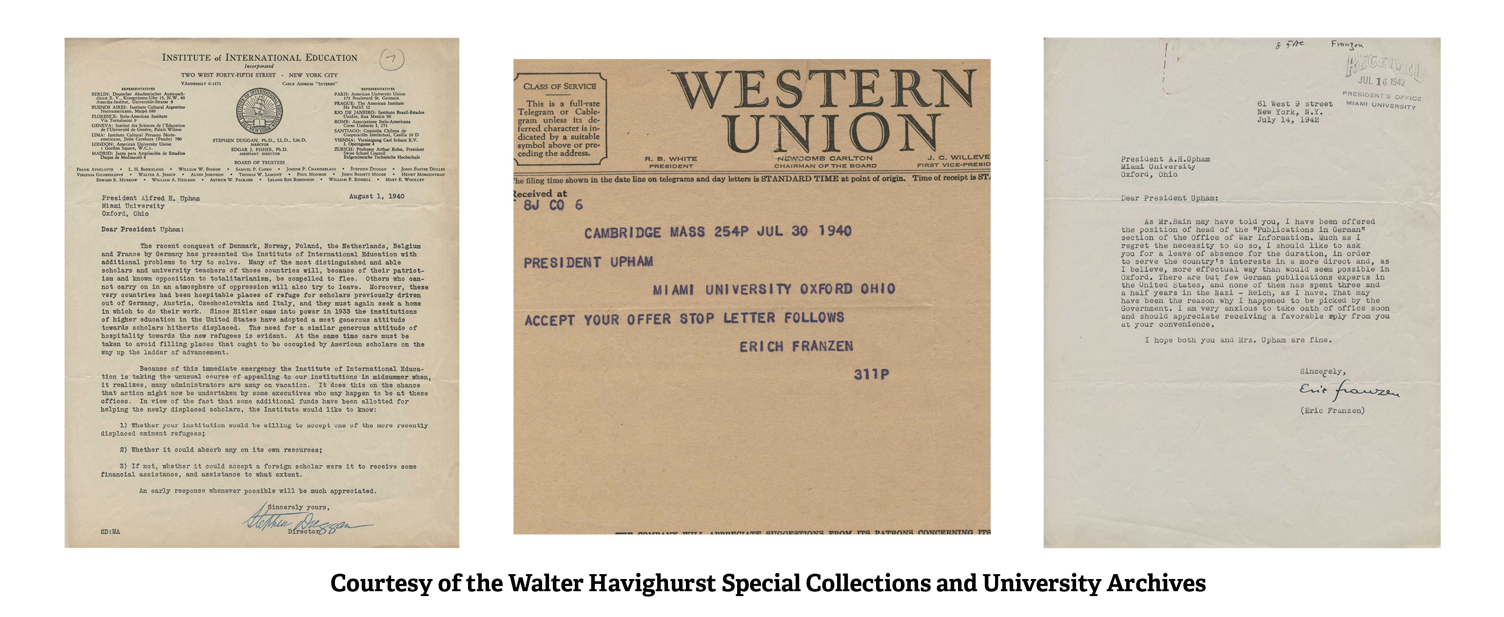 Three images of correspondence are side by side. 1. Letter from the Institute of International Education to President Upham, 1940. 2. Western Union telegraph from Erich Franzen to President Upham, 1940. 3. Letter from Erich Franzen to President Upham, 1942