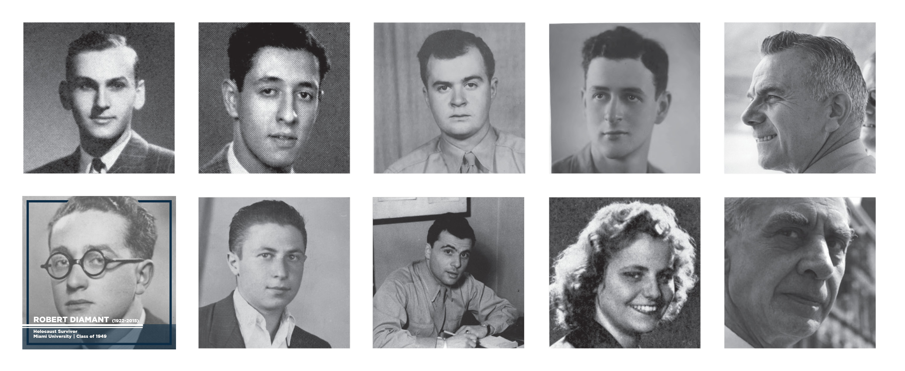 Nine black and white portraits of the alumni and faculty featured in the exhibition Bearing Witness.  Robert Diamant's image is outlined in blue with the text -   Robert Diamant (1922—2015) Holocaust Survivor  Miami University, Class of 1949.